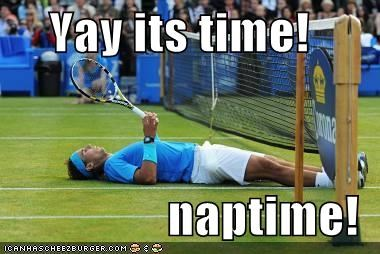 Yay its time!  naptime!