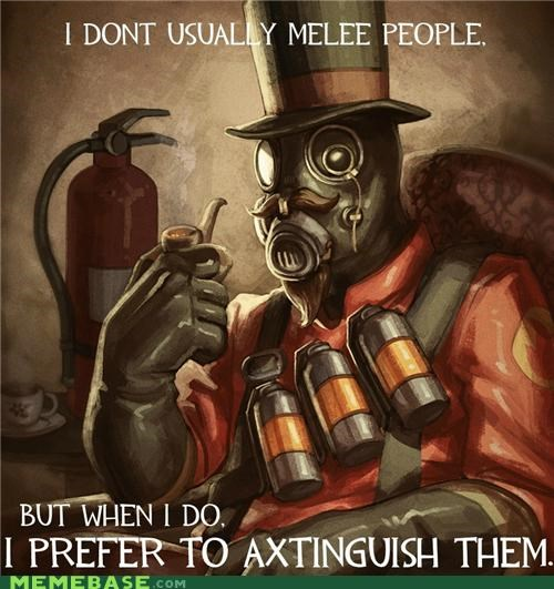 axtinguish,fire,flaming,melee,pyro,team fortress,the most interesting man in the world,video games