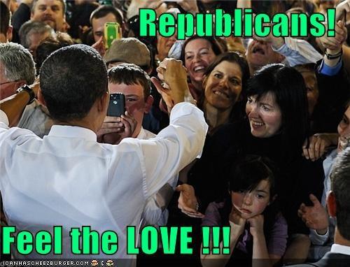 Republicans!      Feel the LOVE !!!