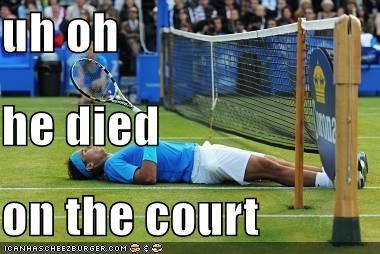 uh oh he died on the court