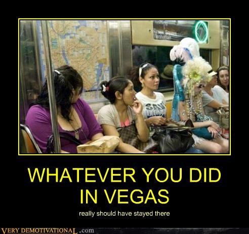 WHATEVER YOU DID  IN VEGAS