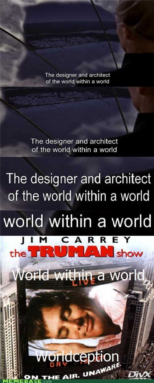 Ooh The Truman Show. I Get it Now