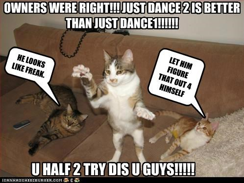 OWNERS WERE RIGHT!!! JUST DANCE 2 IS BETTER THAN JUST DANCE1!!!!!!