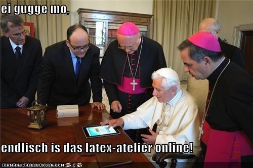 ei gugge mo,  endlisch is das latex-atelier online!
