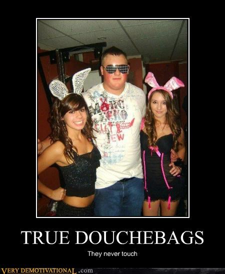 TRUE DOUCHEBAGS