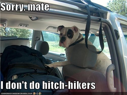 Sorry, mate  I don't do hitch-hikers