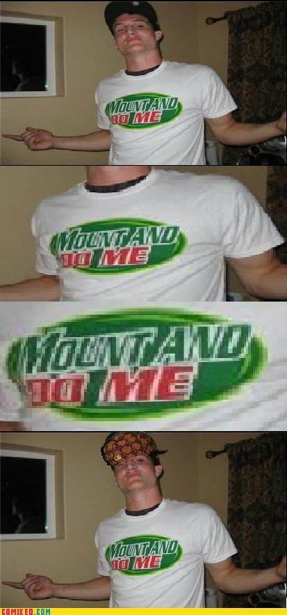 mount,mountain dew,new guy,scumbag gary,the internets,T.Shirt