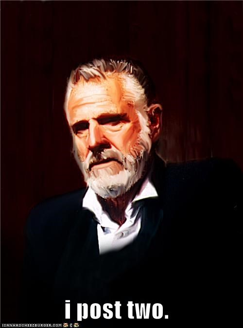 Memes,posts,sequel,the most interesting man in the world,tricks,two