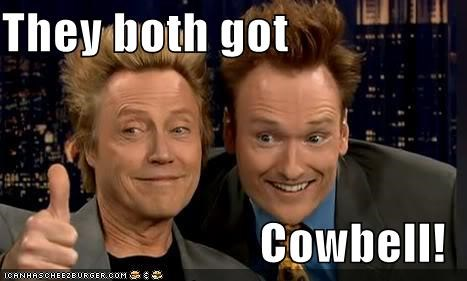 They both got  Cowbell!