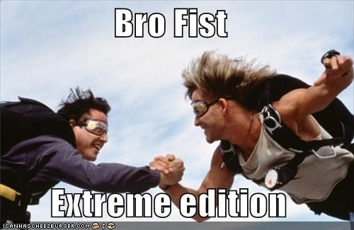 Bro Fist  Extreme edition