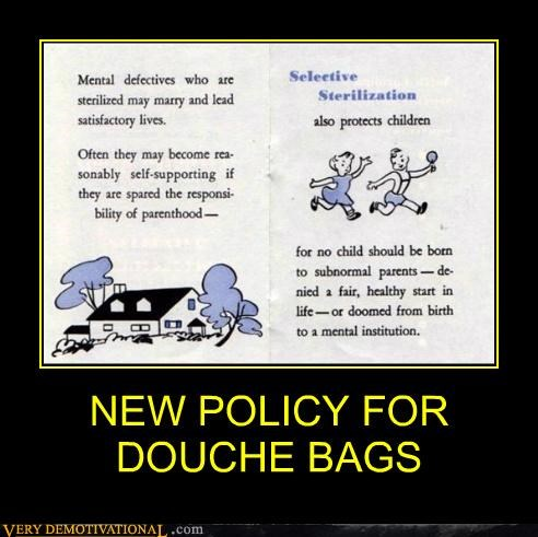 NEW POLICY FOR  DOUCHE BAGS