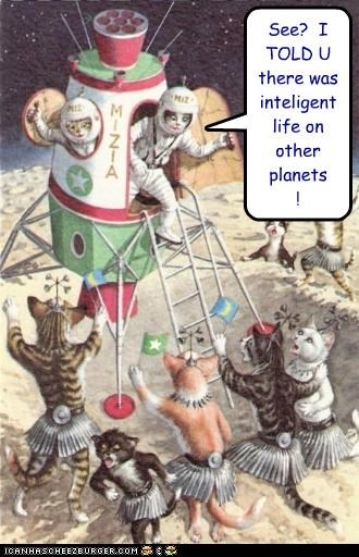 See?  I TOLD U there was inteligent life on other planets !