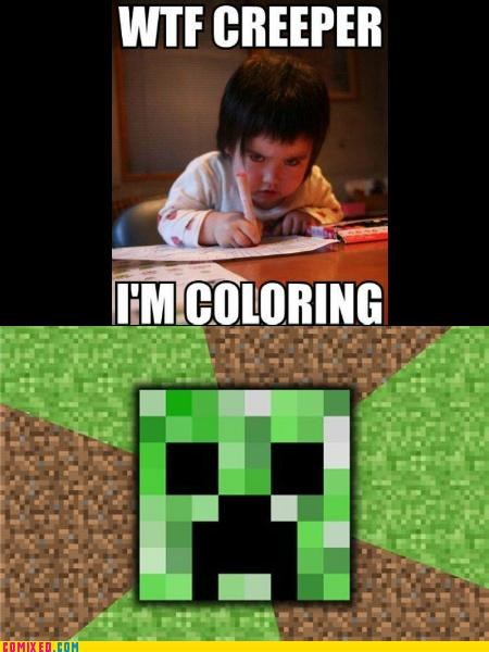 At Least You Weren't Playing Minecraft
