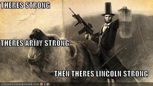 THERES STRONG  THERES ARMY STRONG  THEN THERES LINCOLN STRONG