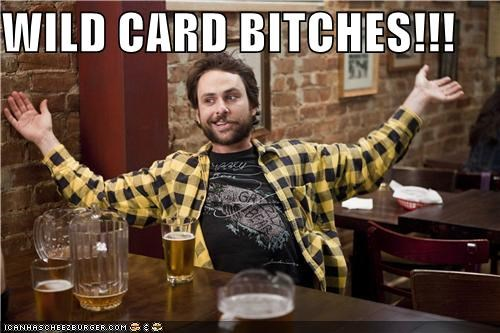 WILD CARD B*TCHES!!!