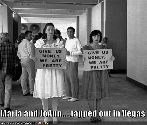 Maria and JoAnn.....tapped out in Vegas....