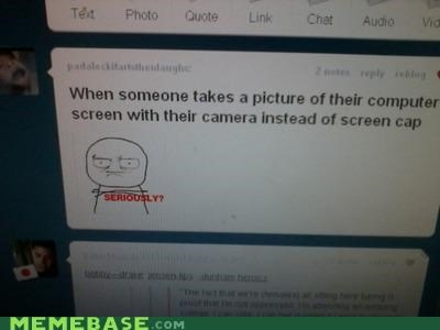 camera,Memes,screen cap,seriously,srsly,tumblr