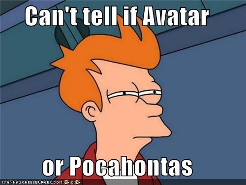 Avatar,boring,fry,james camerson,movies,natives,pocahontas