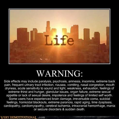 hilarious,life,side effects,Terrifying,unfortunate,warning
