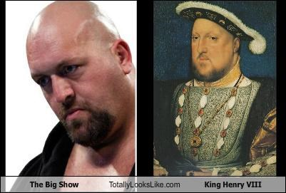 The Big Show Totally Looks Like King Henry VIII