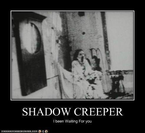 SHADOW CREEPER