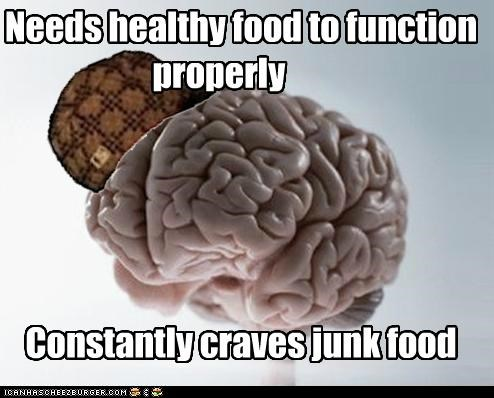 Scumbag Brain: Chocolate Is My Bread and Butter