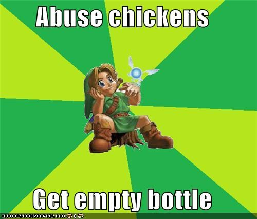 Abuse chickens  Get empty bottle