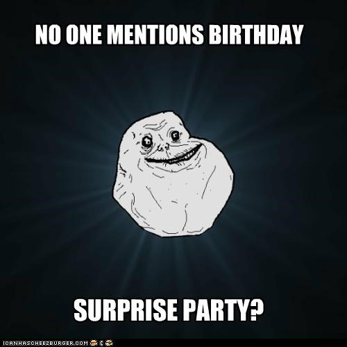 NO ONE MENTIONS BIRTHDAY