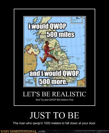 500 miles,hilarious,just to be,QWOP,song