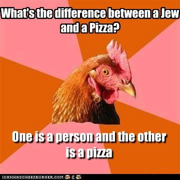 Whats the difference between a Jew and a Psdfsdizza?