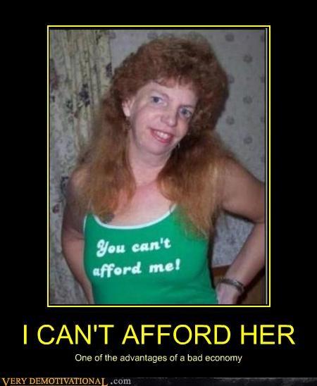 afford,economy,hilarious,poor,Sexy Ladies