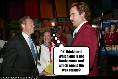 OK, think hard.  Which one is the Anchorman, and which one is the wax statue?