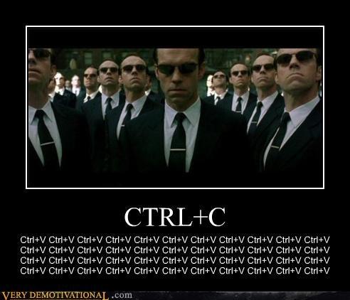 ctrl c,ctrl v,hilarious,matrix