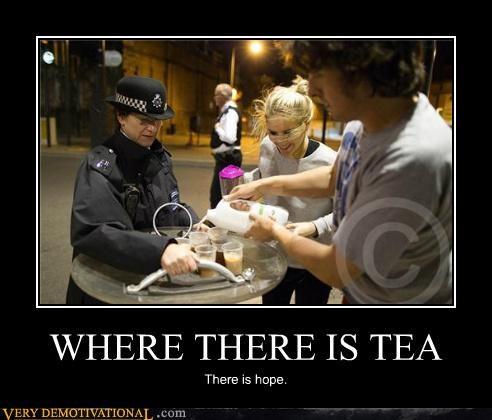hope,London,Pure Awesome,riot,tea
