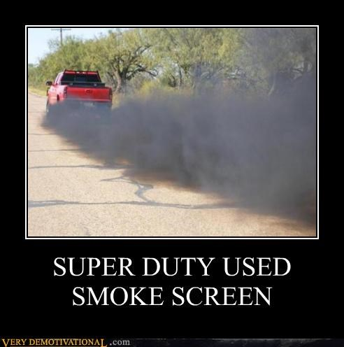 SUPER DUTY USED SMOKE SCREEN