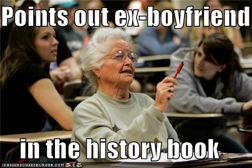 Points out ex-boyfriend  in the history book