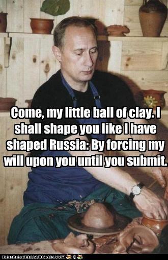 clay,dictators,force,pottery,Pundit Kitchen,russia,Vladimir Putin
