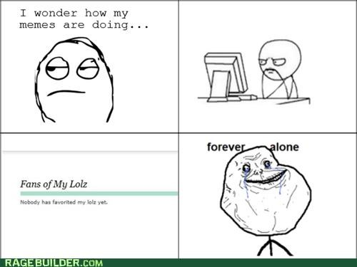 fans,favorites,forever alone,lols,Rage Comics