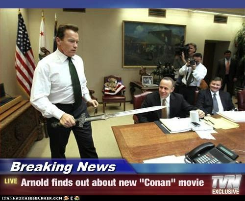 "Breaking News - Arnold finds out about new ""Conan"" movie"