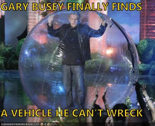GARY BUSEY FINALLY FINDS  A VEHICLE HE CAN'T WRECK