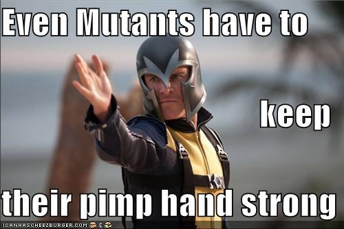 Even Mutants have to keep their pimp hand strong