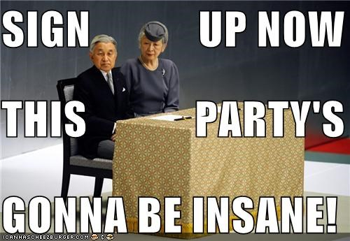 SIGN            UP NOW THIS            PARTY'S GONNA BE INSANE!