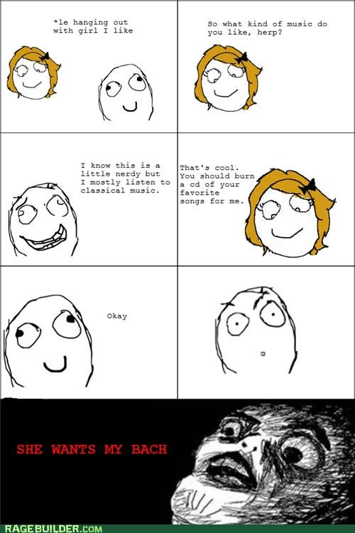 Bach,best of week,Rage Comics,she wants my,that sounds dirty