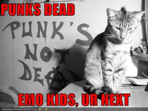 PUNKS DEAD        EMO KIDS, UR NEXT