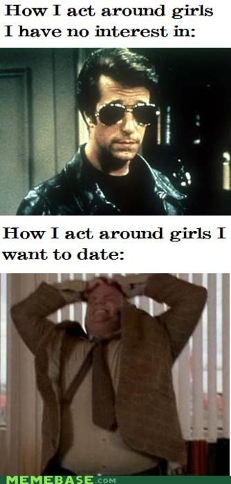 date,fonz,girls,heyyyyy,How People View Me