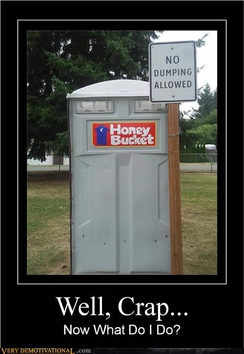 bathroom humor,dumping,honey bucket,idiots,puns