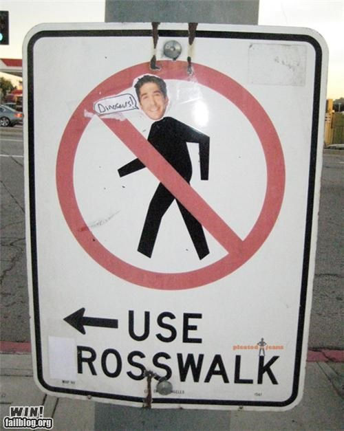 crosswalk,friends,hacked irl,pop culture,pun,ross,sign,television