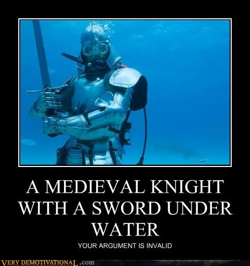 hilarious,knights,sad but true,swords,your argument