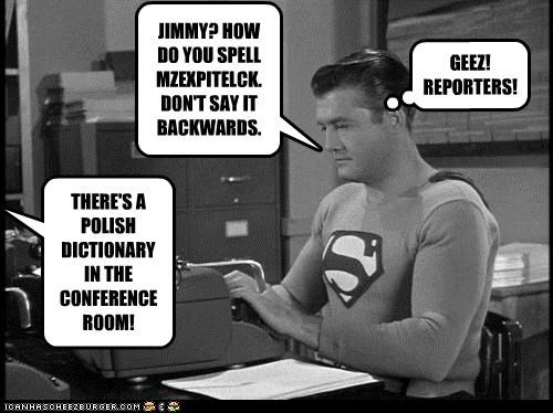 JIMMY? HOW DO YOU SPELL MZEXPITELCK.DON'T SAY IT BACKWARDS.