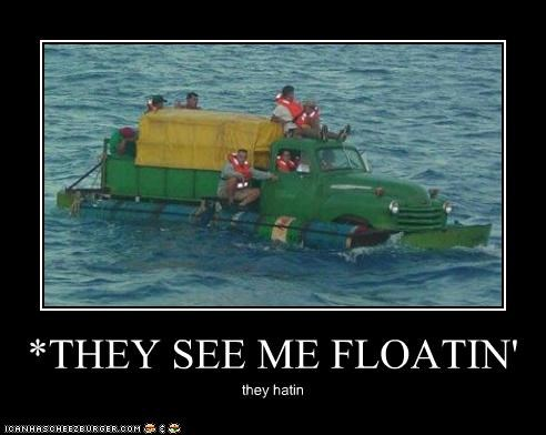 *THEY SEE ME FLOATIN'